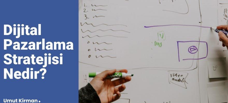 Dijital Pazarlama Stratejisi Nedir